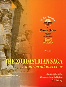 THE ZOROASTRIAN SAGA - A Pictorial Overview