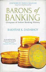 BARONS OF BANKING - Glimpses of Indian Banking History
