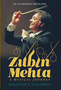 ZUBIN MEHTA - A MUSICAL JOURNEY - An Authorized Biography