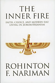 THE INNER FIRE - Faith, Choise, And Modern-Day Living In Zoroastrianism