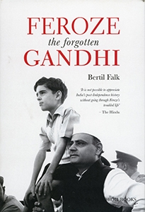 FEROZE THE FORGOTTEN GANDHI