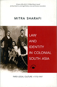 LAW AND IDENTITY IN COLONIAL SOUTH ASIA - Parsi Legal Culture. 1772-1947