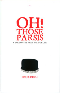 OH ! THOSE PARSIS - A to Z of The Parsi Way of Life