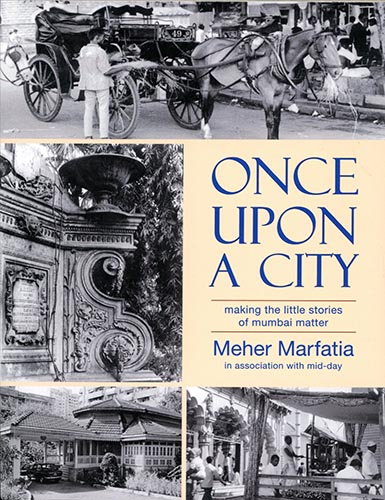ONCE UPON A CITY - Making The Little Stories of Mumbai Matter.