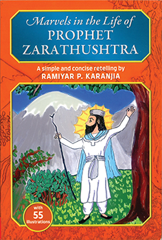 MARVELS IN THE LIFE OF PROPHET ZARATHUSHTRA
